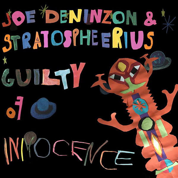 "JOE DENINZON & STRATOSPHEERIUS ""GUILTY OF INNOCENCE"" AVAILABLE ON VINYL"